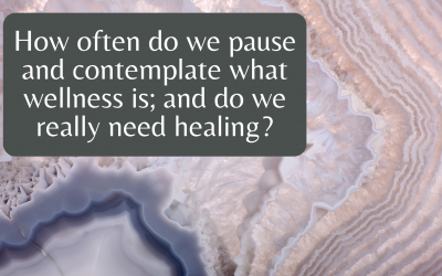 What is Wellness and Do We Really Need Healing?