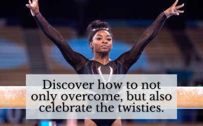 How to Overcome and Even Celebrate, When the Twisties Come into Your Life